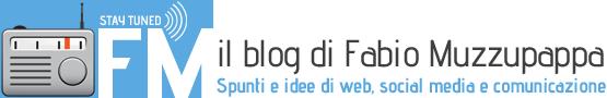 Fabio Muzzupappa Blog: web social media marketing comunicazione spunti e idee